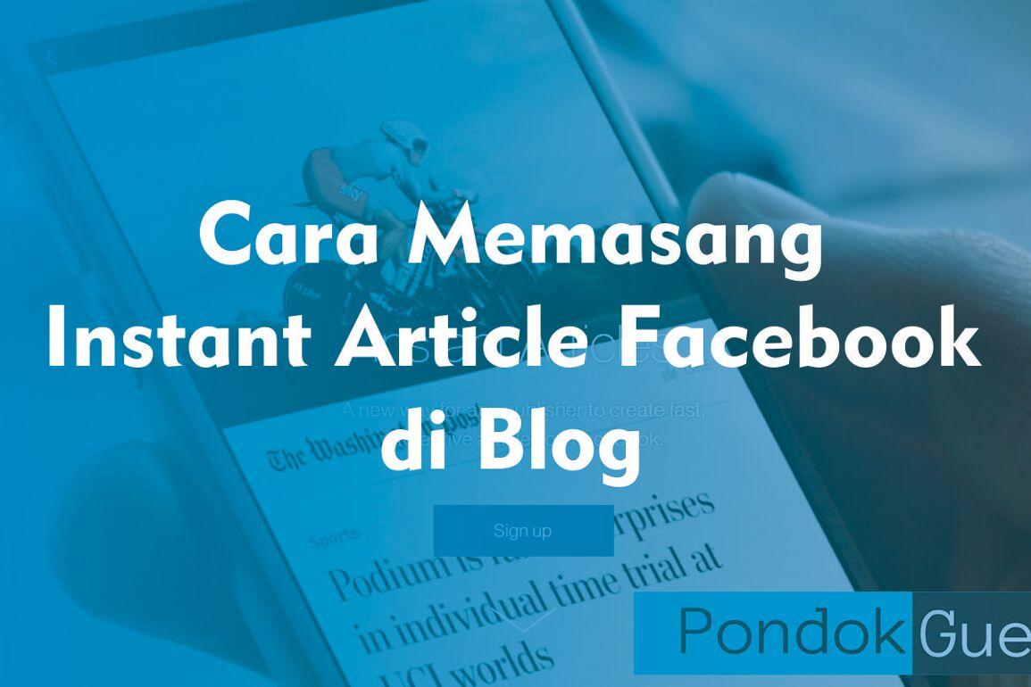 Cara Memasang Instant Article Facebook di Blog