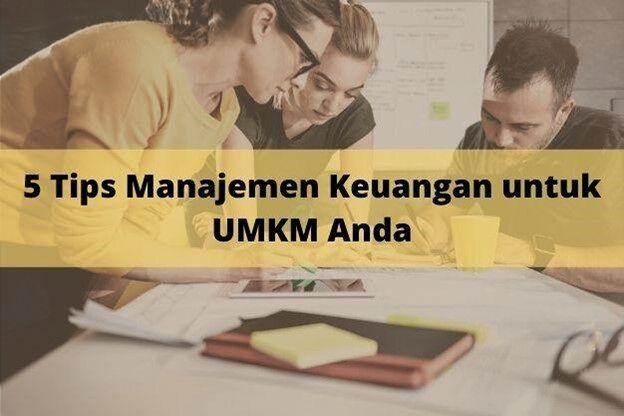5 Tips Manajemen Keuangan untuk UMKM, Wajib Paham!